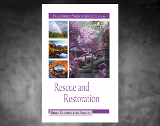 Bible Studies for Adults – 2018 Q2 – Rescue and Restoration / Rescate y Restauración