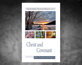 Bible Studies for Adults – 2019 Q1 – Christ and Covenant / Cristo y Pacto