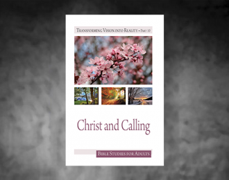 Bible Studies for Adults – 2019 Q2 – Christ and Calling / Cristo y Llamamiento