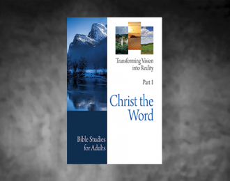 Bible Studies for Adults – 2017 Q1 – Christ the Word / Cristo la Palabra