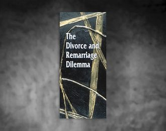 The Divorce and Remarriage Dilemma