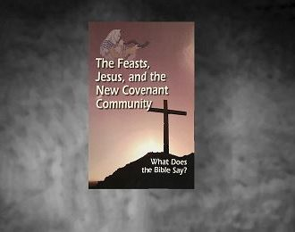The Feasts, Jesus, and the New Covenant Community