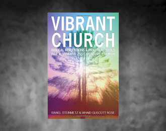 Vibrant Church: Biblical Reflections & Practical Tools for a Vibrant 21st Century Church (Available via Amazon.com)