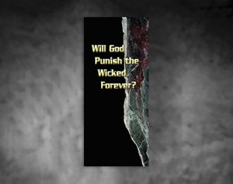 Will God Punish the Wicked Forever?