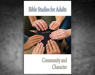 Bible Studies for Adults – 2016 Q1 – Community and Character
