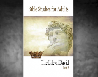 Bible Studies for Adults – 2016 Q3 – The Life of King David (Part 2)