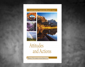 Bible Studies for Adults – 2018 Q4 – Attitudes and Actions / Actitudes y Acciones