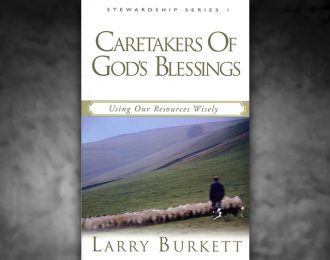 Stewardship 1: Caretakers of God's Blessings