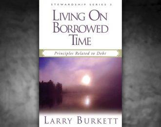 Stewardship 3: Living on Borrowed Time